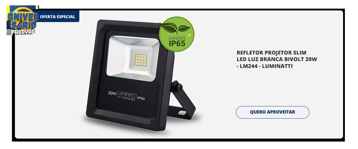 Aniversario Padovani - Refletor projetor slim led luz branca bivolt 20w - lm244 - luminatti
